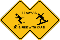 Be Aware!  Ski & Ride with Care!